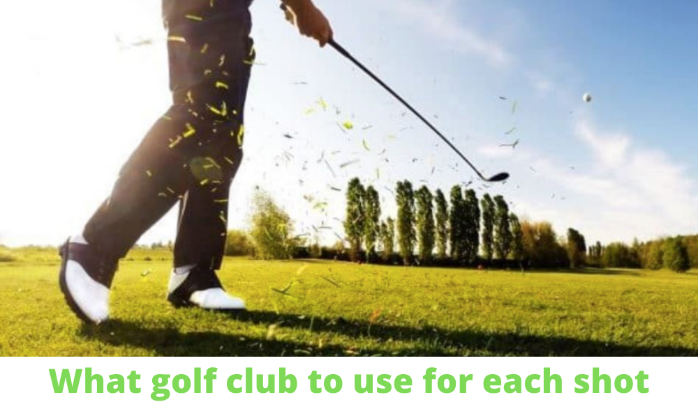 what golf club to use for each shot