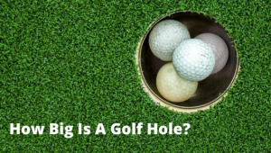 how big is a golf hole