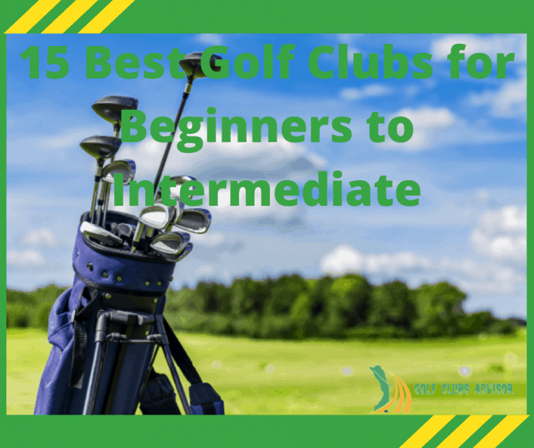 15 Best Golf Clubs for Beginners to Intermediate