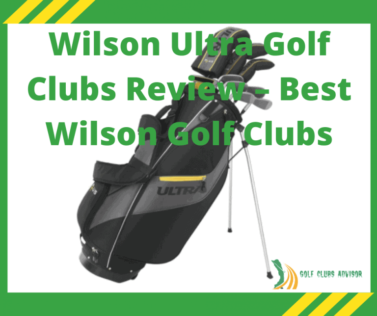 Wilson Ultra Golf Clubs Review – Best Wilson Golf Clubs