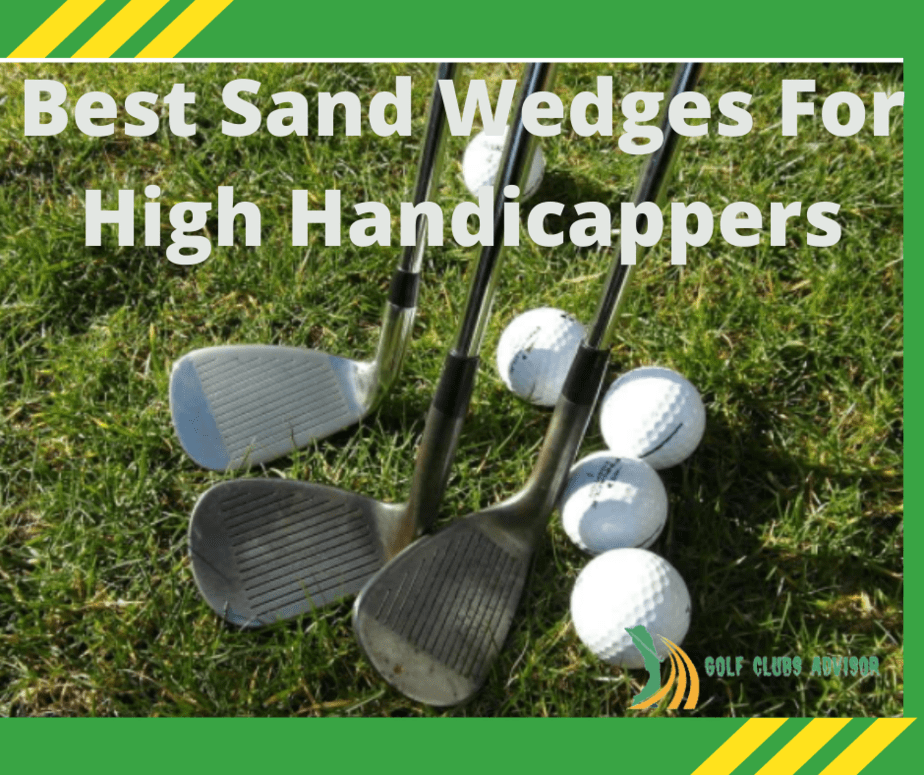 Best Sand Wedges For High Handicappers