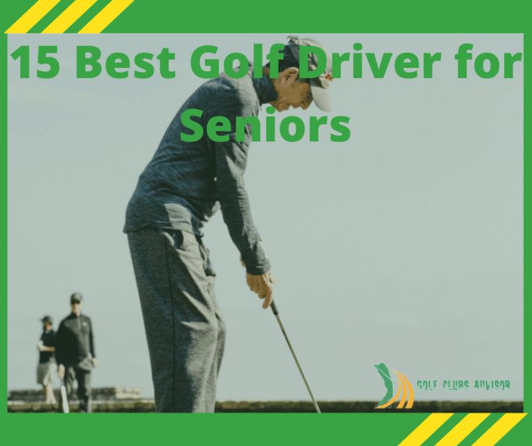 15 Best Golf Driver for Seniors
