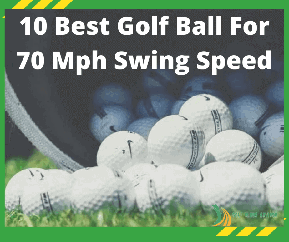 10 Best Golf Ball For 70 Mph Swing Speed
