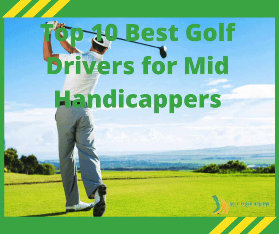 Top 10 Best Golf Drivers for Mid Handicappers